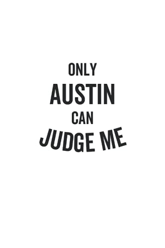 Only Austin Can Judge Me: Lined Journal, 120 Pages, 6 x 9, Soft Cover, Matte Finish