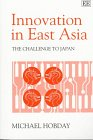 Innovation in East Asia: The Challenge to Japan