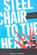 Steel Chair to the Head: The Pleasure and Pain of Professional Wrestling