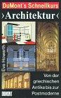 """DuMont's Schnellkurs """"Architektur"""". Von der griechischen Antike bis zur Postmoderne - Eva Howarth"""