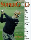 SuperGolf: Set-up, Swing and Shotmaking Secrets from the Best of the World Golf Hall of Fam