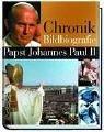 diverse Autoren: Chronik Bildbiografie: Papst Johannes Paul II.