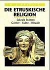 Die etruskische Religion - Ambros J. Pfiffig