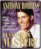 Anthony Robbins Lessons in Mastery: How to Use Your Personal Power to Create an Extraordinary Life!