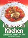 Ungarisch Kochen: Traditionelle Rezepte mit Pfiff