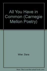All You Have in Common (Carnegie Mellon Poetry Series) 0887480055 Book Cover