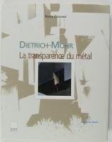 Dietrich-Mohr, la transparence du métal