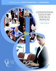 The Convention Industry Council Manual: A Working Guide for Effective Meetings and Conventions