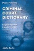 Criminal Court Dictionary: English-Spanish, Espa~nol-Ingles
