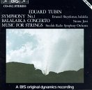 Eduard Tubin: Symphony No. 1 - Balalaika Concerto - Music For Strings -