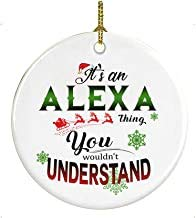 GFGKKGJFF Christmas Ornaments - It's an Alexa thing You Wouldn't Understand White Idea, Christmas Ornaments On Trees White