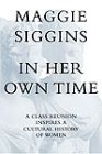 In her own time: A class reunion inspires a cultural history of women