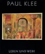 Paul Klee. Leben und Werk.