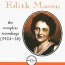 Edith Mason: The Complete Recordings (1924-28) by Edith Mason