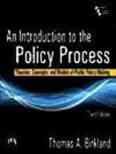 Introduction to the Policy Process, An: Theories, Concepts, and Models of Public Policy Making, 3rd ed.