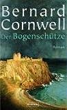 Bernard Cornwell: Der Bogenschütze
