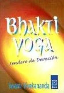 Bhakti yoga: Sendero De Devocion / Nectar of Devotion