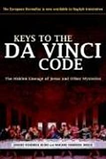 Keys to the Da Vinci Code: The Hidden Lineage of Jesus and Other Mysteries