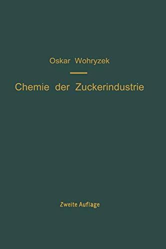 Chemie der Zuckerindustrie: Ein Handbuch für Wissenschaft und Praxis