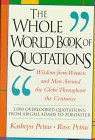 The Whole World Book Of Quotations: Wisdom From Women And Men Around The Globe Throughout The Centuries 3,000 Overlookd Quotations From Abigail Adams To Zoroaster