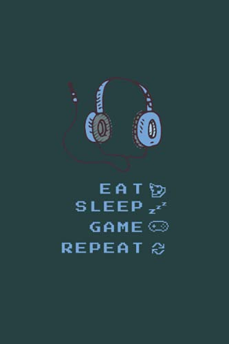 Eat Sleep Game Repeat Notebook: Universal notebook, 6x9 inch, 120 lined pages, diary, ideas book, exercise book