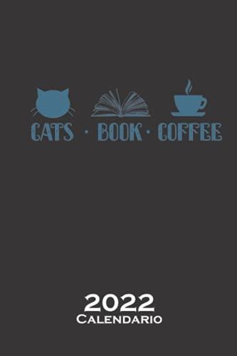 Gatos Libro Café Lectura Calendario 2022: Calendario anual para Aficionados a las palabras escritas