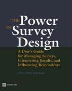 Iarossi, G:  The Power of Survey Design: A User's Guide for Managing Surveys, Interpreting Results, and Influencing Respondents