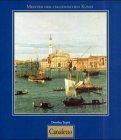 Giovanni Antonio Canal, genannt Canaletto - Canaletto