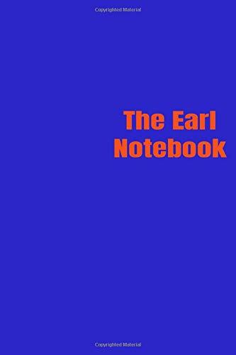 the Earl Notebook: Cuaderno: azul mate, forrado, tapa blanda, tamaño carta (6 x 9) Cuaderno: libro de composición grande, diario 100 páginas: cuaderno: libro de composición grande, diario