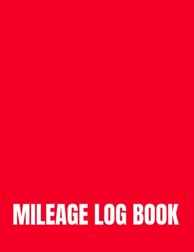 Mileage Log Book: Mileage Tracking Log Book For Private and Commercial Vehicle Owner