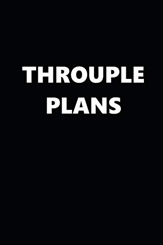 2020 Weekly Planner Funny Theme Throuple Plans Black White 134 Pages: 2020 Planners Calendars Organizers Datebooks Appointment Books Agendas