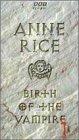 Anne Rice: Birth of the Vampire [VHS]