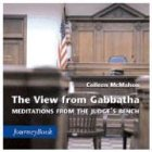 VIEW FROM GABBATHA: Meditations from the Judge's Bench (Journeybook)