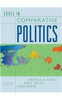 Cases in Comparative Politics (3rd, 10) by O'Neil,...