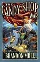 The Candy Shop War Publisher: Shadow Mountain