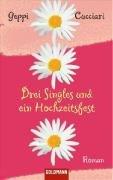 Drei Singles Und Ein Hochzeitsfest Roman 3442465001 Book Cover