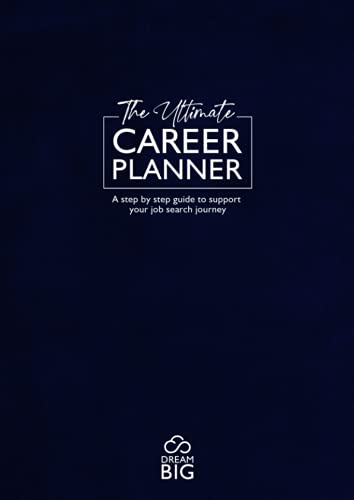 The Ultimate Career Planner: A step by step guide to support your job search journey