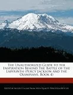 The Unauthorized Guide to the Inspiration Behind the Battle of the Labyrinth (Percy Jackson and the Olympians, Book 4)