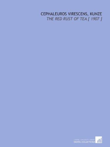 Cephaleuros Virescens, Kunze: The Red Rust of Tea [ 1907 ]