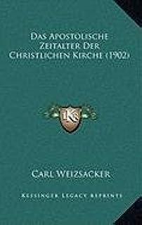 Das Apostolische Zeitalter Der Christlichen Kirche (1902)