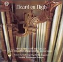Heard on High: Music for Harp and Organ by Susan Armstrong-Ouellette (1998-10-27)