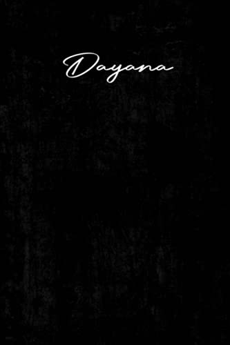 Dayana: Personalized Journal For Dayana, Black Personalized Name notebook for the Beautiful Girl in your Life