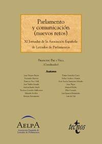 Parlamento y comunicación (nuevos retos): XI Jornadas de la Asociación Española de Letrados de Parlamentos (Derecho - Estado Y Sociedad)