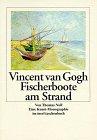 Vincent van Gogh, Fischerboote am Strand von Les Saintes-Maries-de-la-Mer - Thomas Noll