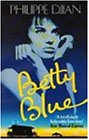 Betty Blue: The Story Of Passion (Abacus Books)