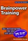 Brainpower Training - Das Aktivprogramm für Wissen und geistige Fitness