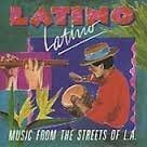 Music From the Streets of L.A. by Latino Latino (1991-05-03)