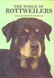 The World of Rottweilersers by Anna Katherine Nicholas (1992-11-20)