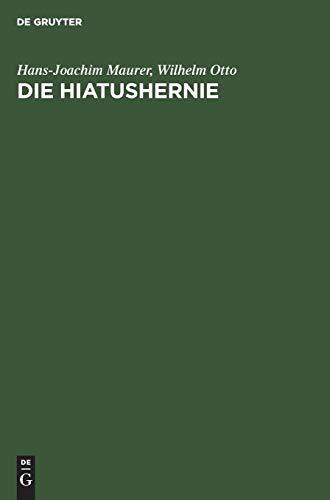 Die Hiatushernie: Physiologie, Pathophysiologie, Klinik, Röntgendiagnostik