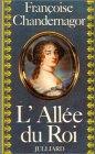 L'Allée du roi - Souvenirs de Françoise d'Aubigné, marquise de Maintenon, épouse du roi de France